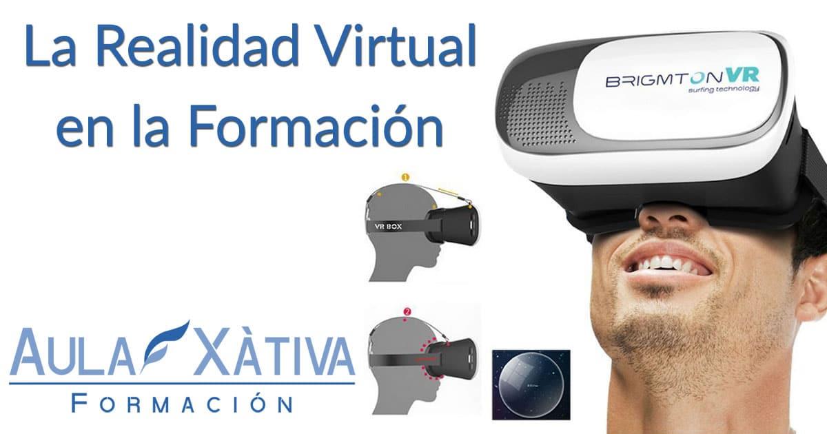 factory price 26a63 c2173 La realidad virtual en la formación   Aula Xàtiva Formación